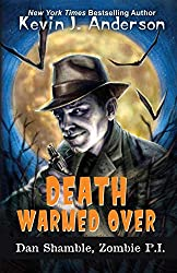 Death Warmed Over: Dan Shamble, Zombie PI by Kevin J Anderson
