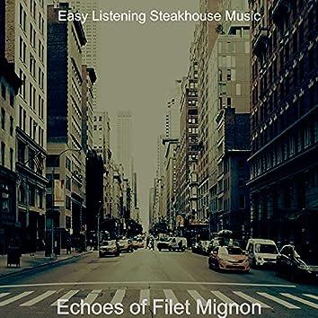Echoes of Filet Mignon