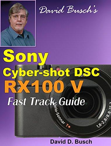 David Busch's Sony Cyber-shot DSC RX100 V FAST TRACK GUIDE (English Edition)