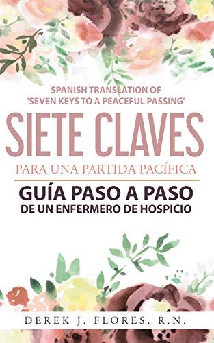 Siete Claves para una Partida Pacífica: Guía Paso a Paso de un Enfermero de Hospicio (Spanish Edit