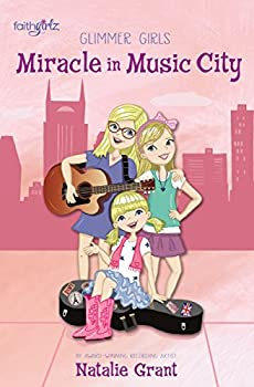 Miracle in Music City  Faithgirlz / Glimmer Girls Book 3
