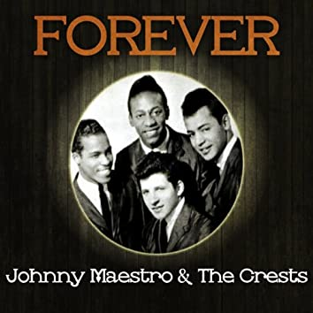 Forever Johnny Maestro & The Crests