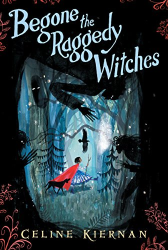 Begone the Raggedy Witches (The Wil…