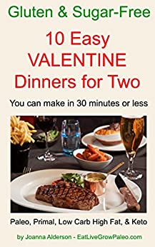 10 EASY VALENTINE DINNERS FOR TWO (Gluten & Sugar-Free Book 2) by [Joanna Alderson]