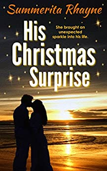[Summerita Rhayne]のHis Christmas Surprise (Christmas romance Book 2) (English Edition)