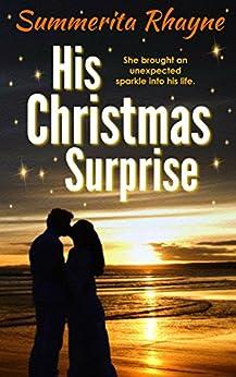 His Christmas Surprise (Christmas romance Book 2) by [Summerita Rhayne]