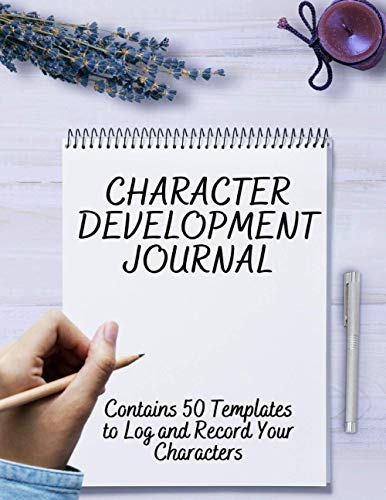 Character Development Journal: A Book for Budding Authors to Log and Record...