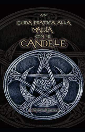 Guida pratica alla magia con le candele