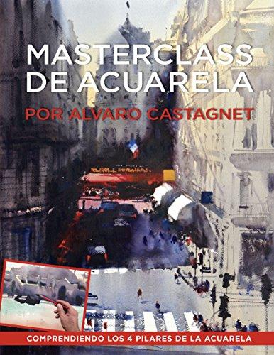 MASTERCLASS DE ACUARELA – ALVARO CASTAGNET