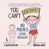 You Can't Wear Panties! / No puedes !usar bragas!: A Suteki Creative Spanish & English Bilingual Book (No More Nappies! / ¡No mas pañales!)