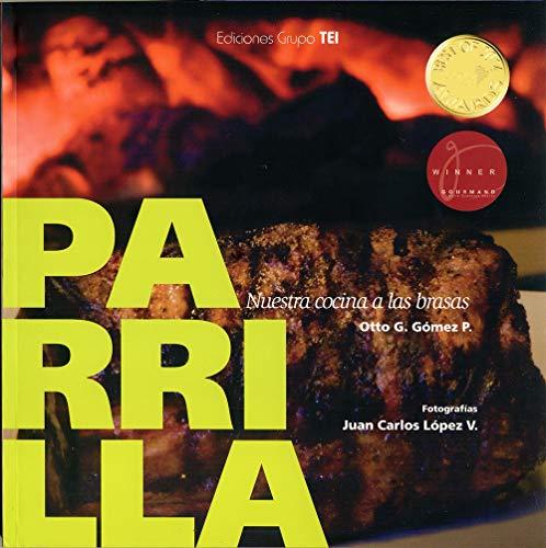 PARRILLA: Nuestra cocina a las brasas (Spanish Edition)