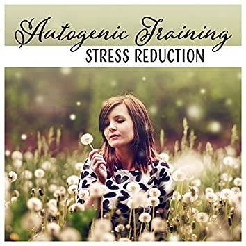 Autogenic Training - Stress Reduction, Music to Achieve Relaxation of the Body and Mind, Breathing Techniques, Mindful Meditation