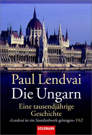 Die Ungarn: Eine tausendjährige Geschichte
