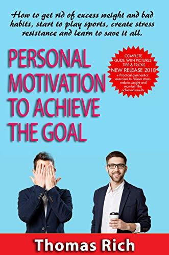 Personal motivation to achieve the goal: How to Get Rid of Excess...