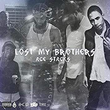 Lost My Brothers