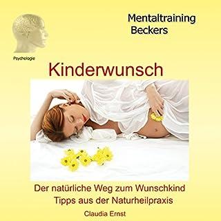 Kinderwunsch. Der natürliche Weg zum Wunschkind                   Autor:                                                                                                                                 Claudia Ernst                               Sprecher:                                                                                                                                 Claudia Ernst                      Spieldauer: 2 Std. und 24 Min.     14 Bewertungen     Gesamt 3,6