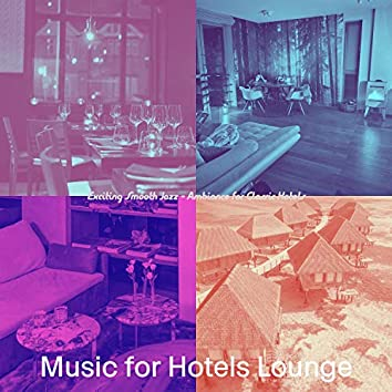 Exciting Smooth Jazz - Ambiance for Classic Hotels