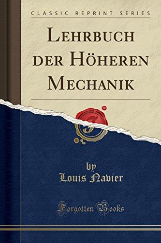 Lehrbuch der Höheren Mechanik (Classic Reprint)