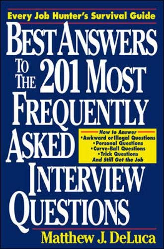 Best Answers to the 201 Most Frequently Asked Interview Questions (Frequently Asked Questions In A Job Interview)