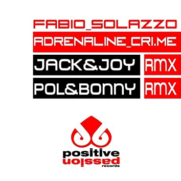 Adrenaline Cri.Me (The Remixes)