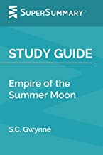 Study Guide: Empire of the Summer Moon by S.C. Gwynne (SuperSummary)
