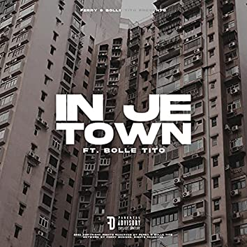 In Je Town (feat. Bolle Tito)