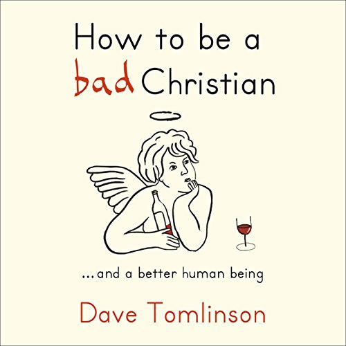 How to be a bad Christian audiobook cover art