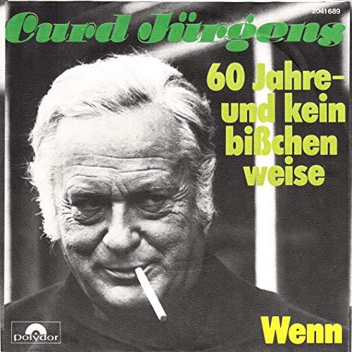 Jürgens, Curd / 60 Jahre - und kein bißchen weise / Wenn / 1975 / Bildhülle / Polydor 2041689 / Deutsche Pressung / 7 Zoll Vinyl Single Schallplatte SP - Keine CD /