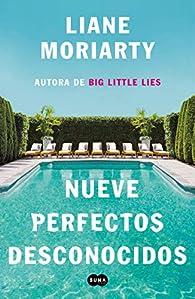 Nueve perfectos desconocidos par Liane Moriarty