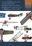 Classic World War I Aircraft Profiles, Volume 1: Fokker Fighters,SE5 & 5A,Siemens Schuckert British & American DH4,Curtiss Jenny,Spad Fighters,de Havilland DH1 & DH2 (Classic WWI Aircraft Profiles)