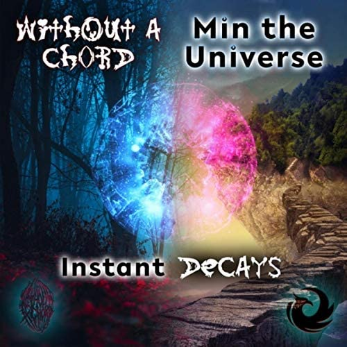 Without a Chord & Min the Universe