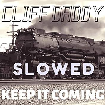 Keep It Coming (Slowed Version)