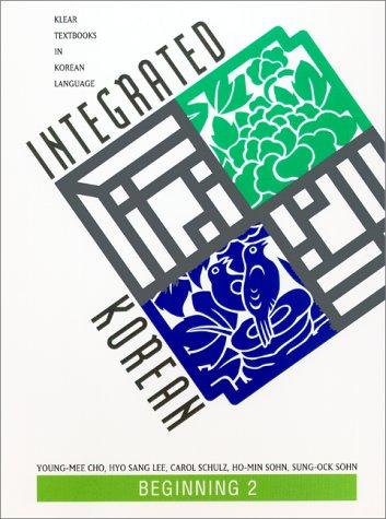 Integrated Korean: Beginning 2 (Klear Textbooks in Korean...