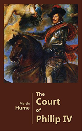 The Court of Philip IV - Spain in Decadence (Illustrated) (English Edition)