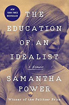 The Education of an Idealist: A Memoir by [Samantha Power]