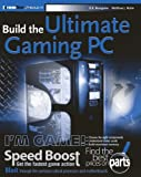 Build the Ultimate Gaming PC: Monster Gaming Machine (Extremetech)
