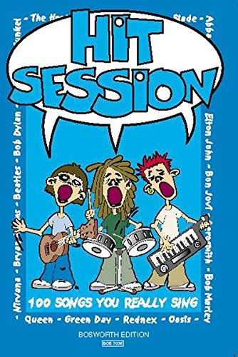 Hit Session: 100 Songs You Really Sing: Liederbuch für Gitarre