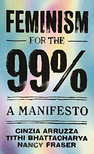 Feminism for the 99%:: A Manifesto (English Edition)