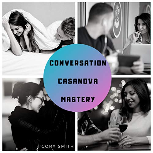 Conversation Casanova Mastery Audiobook By Cory Smith cover art