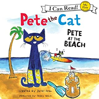Pete the Cat: Pete at the Beach                   Written by:                                                                                                                                 James Dean                               Narrated by:                                                                                                                                 Teddy Walsh                      Length: 4 mins     Not rated yet     Overall 0.0