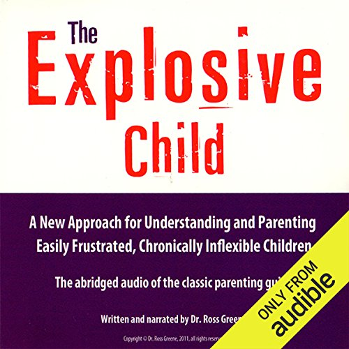 The Explosive Child     A New Approach for Understanding and Parenting Easily Frustrated, Chronically Inflexible Children              Written by:                                                                                                                                 Dr. Ross W. Greene                               Narrated by:                                                                                                                                 Dr. Ross W. Greene                      Length: 2 hrs and 38 mins     38 ratings     Overall 4.6