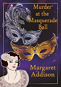Murder at the Masquerade Ball (Rose Simpson Mysteries Book 9) by [Margaret Addison]