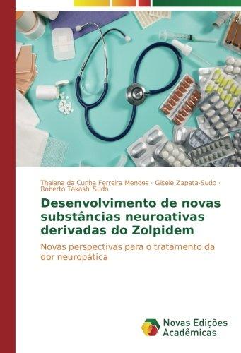 Desenvolvimento de novas substâncias neuroativas derivadas do Zolpidem: Novas perspectivas para o tratamento da dor neuropática