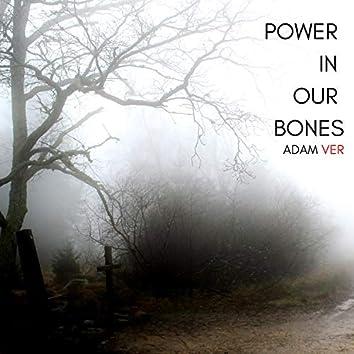 Power in Our Bones