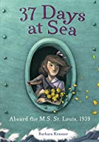 37 Days at Sea: Aboard the M.s. St. Louis, 1939 (Holocaust)