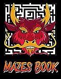 Mazes Book: Dragon Maze Puzzle Book for Kids - Dragons Mazes Games Book For Kids Ages | 10-12 | 9-14 | (Amazing Dragon Mazes).