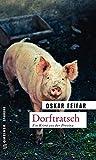 Dorftratsch: Kriminalroman (Kriminalromane im GMEINER-Verlag)