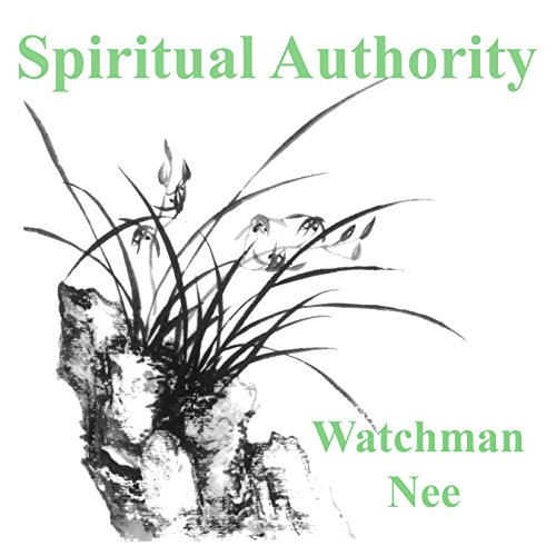 Spiritual Authority                   By:                                                                                                                                 Watchman Nee                               Narrated by:                                                                                                                                 Josh Miller                      Length: 5 hrs and 59 mins     2 ratings     Overall 5.0