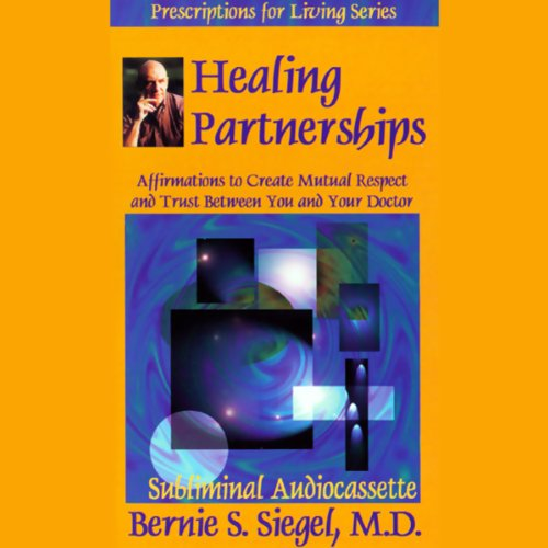 Healing Partnerships     Affirmations to Create Mutual Respect and Trust Between You and Your Doctor              By:                                                                                                                                 Bernie S. Siegel                               Narrated by:                                                                                                                                 Bernie S. Siegel                      Length: 1 hr and 1 min     Not rated yet     Overall 0.0