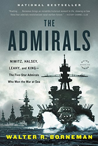 The Admirals: Nimitz, Halsey, Leahy, and King--The Five-Star Admirals Who Won the War at Sea by [Walter R. Borneman]